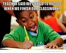 go to recess when
